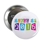 "Colorful Class Of 2015 2.25"" Button"