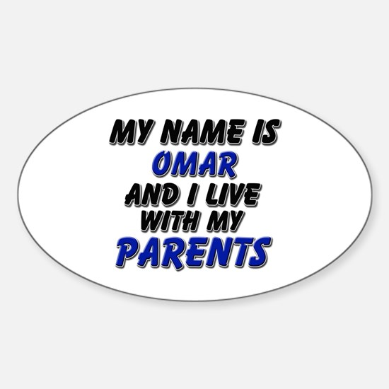 my name is omar and I live with my parents Decal