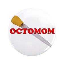 """OCTOMOM 3.5"""" Button"""