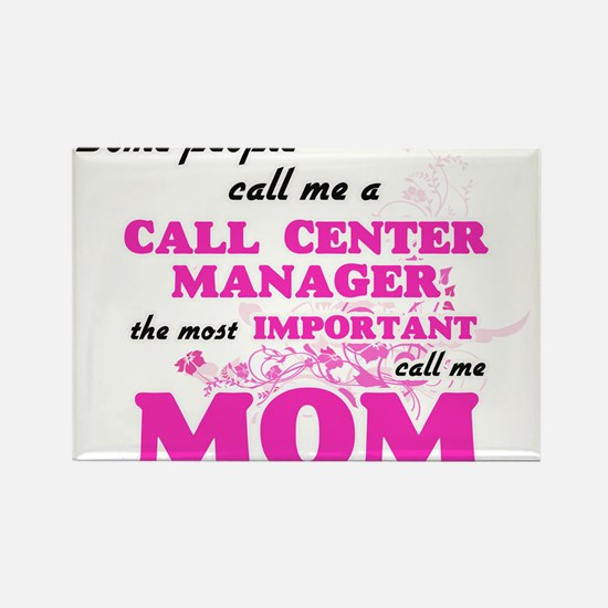 Some call me a Call Center Manager, the mo Magnets