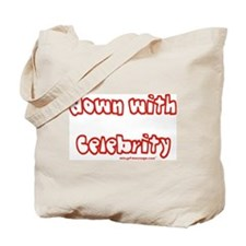 Down with Celebrity Tote Bag