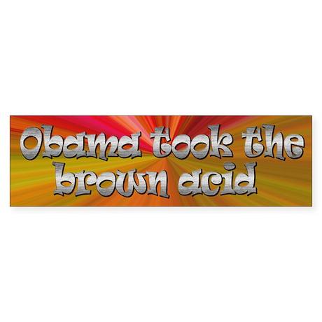 Obama took the brown acid