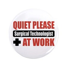 """Surgical Technologist Work 3.5"""" Button"""