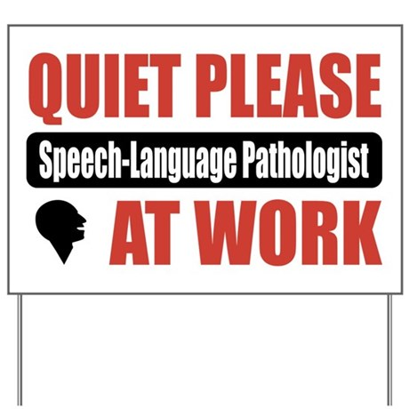Speech-Language Pathologist Work Yard Sign