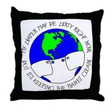 My Diaper May Be Dirty... Throw Pillow