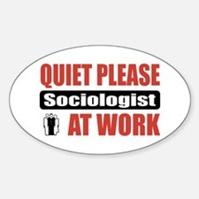 Sociologist Work Oval Decal