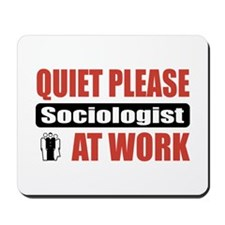 Sociologist Work Mousepad