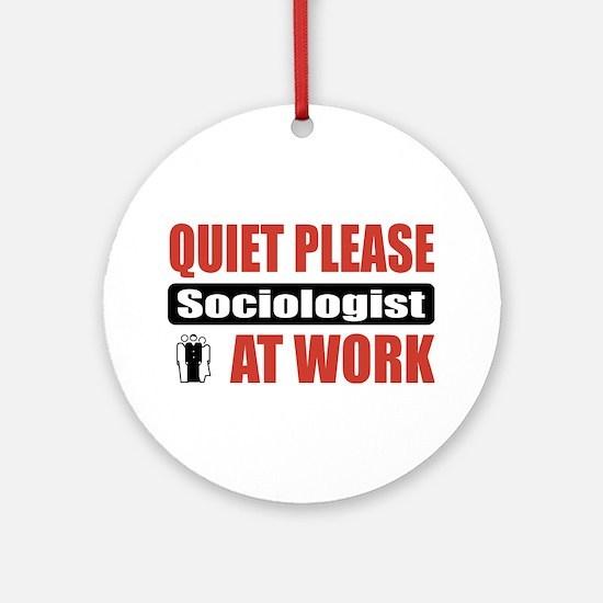 Sociologist Work Ornament (Round)