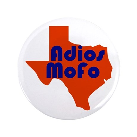 """Adios Mofo! 3.5"""" Button"""