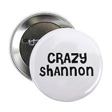 CRAZY SHANNON Button