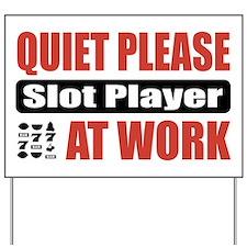 Slot Player Work Yard Sign
