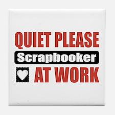 Scrapbooker Work Tile Coaster