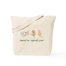 chemical free organically grown Tote Bag