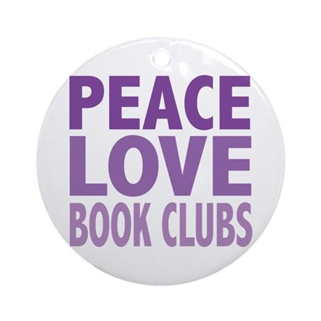 Peace Love Book Clubs Ornament (Round)