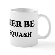 Rather be Playing Squash Mug