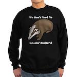 No Stinkin' Badgers 1 Sweatshirt (dark)