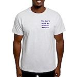 No Stinkin' Badges Light T-Shirt