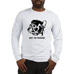 Obey the Frenchie! Long Sleeve T-Shirt