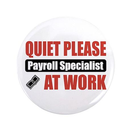 "Payroll Specialist Work 3.5"" Button"
