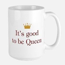 Good To Be Queen Large Mug