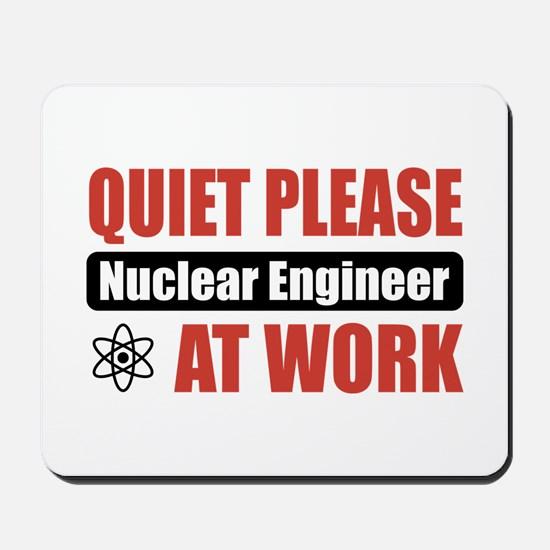 Nuclear Engineer Work Mousepad
