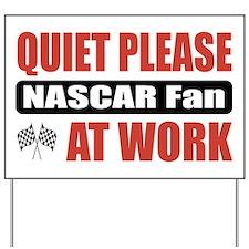 NASCAR Fan Work Yard Sign