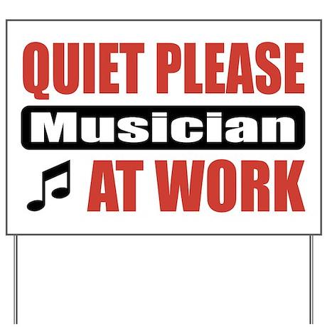 Musician Work Yard Sign