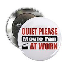 "Movie Fan Work 2.25"" Button"