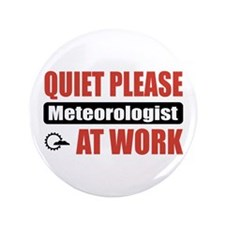 "Meteorologist Work 3.5"" Button"