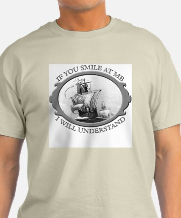 """""""If You Smile At Me"""" T-Shirt"""