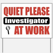 Investigator Work Yard Sign
