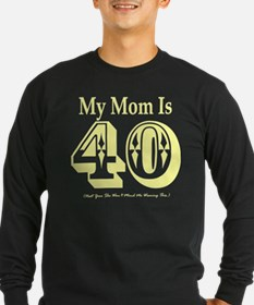 My Mom is 40 T