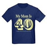 My mom is 40 Kids