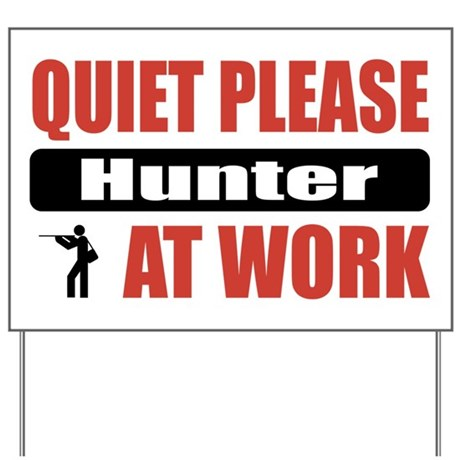 Hunter Work Yard Sign
