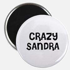 CRAZY SANDRA Magnet