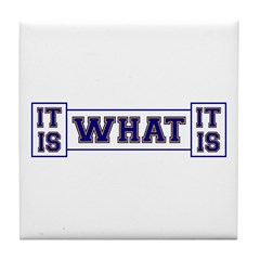 It Is What It Is Blue and Gold Tile Coaster
