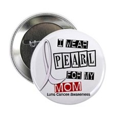 "I Wear Pearl For My Mom 37 2.25"" Button"