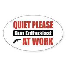 Gun Enthusiast Work Oval Decal