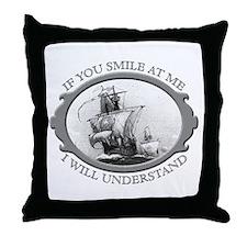 """If You Smile At Me"" Throw Pillow"