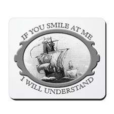 """If You Smile At Me"" Mousepad"