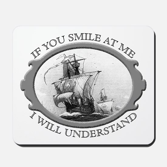 """""""If You Smile At Me"""" Mousepad"""