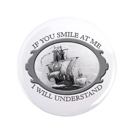 """""""If You Smile At Me"""" 3.5"""" Button (100 pack)"""