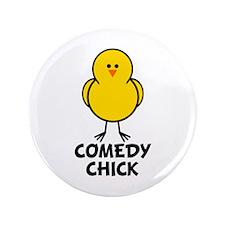 """Comedy Chick 3.5"""" Button"""