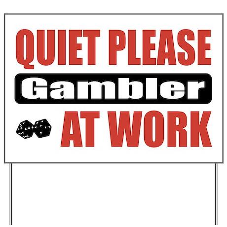Gambler Work Yard Sign