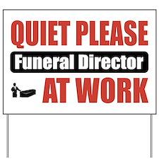 Funeral Director Work Yard Sign