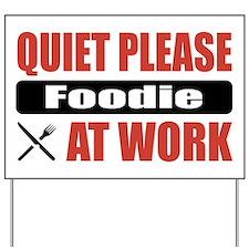 Foodie Work Yard Sign
