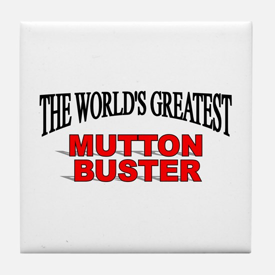 """""""The World's Greatest Mutton Buster"""" Tile Coaster"""