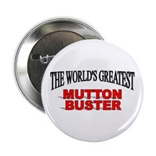 """""""The World's Greatest Mutton Buster"""" 2.25"""" Button"""