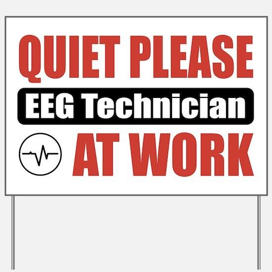EEG Technician Work Yard Sign