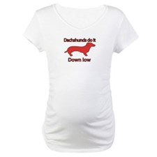 Dachshunds do it down low Shirt